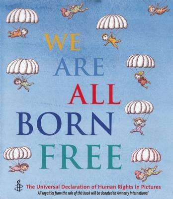 We Are All Born Free Mini Edition By Amnesty International (COR)